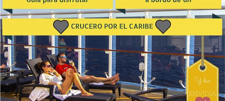 Guía para disfrutar un crucero por el Caribe