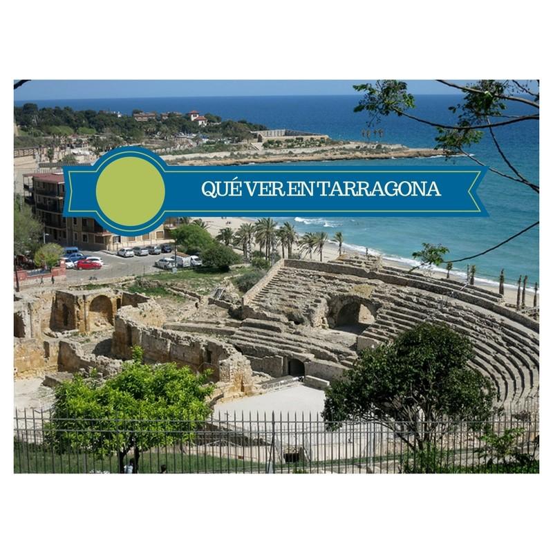 Qué Ver En Tarragona En Un Día Viajablog